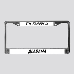 Famous in Alabama License Plate Frame