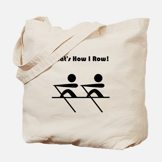 That's How I Row! Tote Bag
