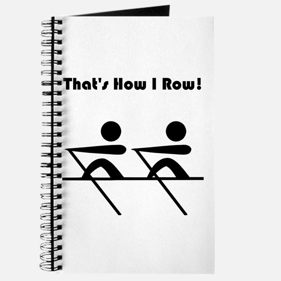 That's How I Row! Journal