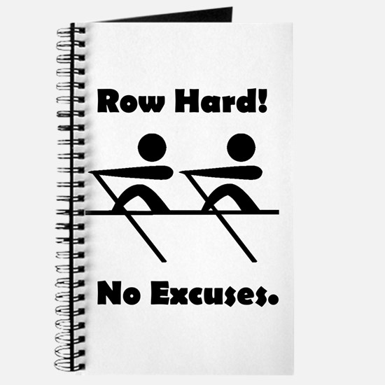 Row Hard! No Excuses. Journal