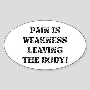 Pain Is Weakness Sticker (Oval)