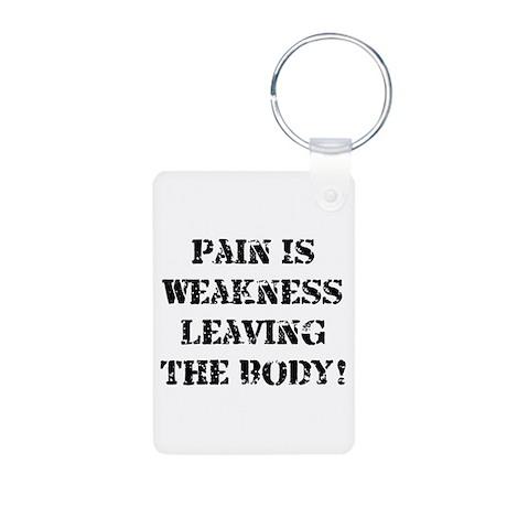Pain Is Weakness Aluminum Photo Keychain