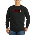 10 drink minimum Long Sleeve Dark T-Shirt