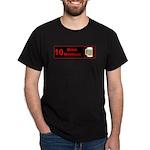 10 drink minimum Dark T-Shirt