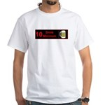 10 drink minimum White T-Shirt