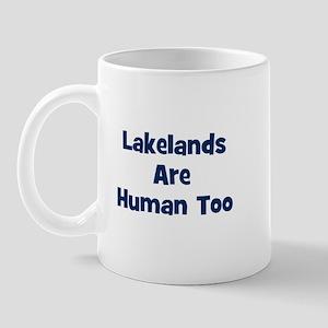 Lakelands Are Human Too Mug
