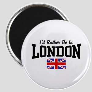 I'd Rather Be In London Magnet