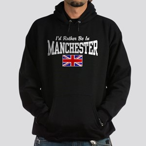 I'd Rather Be In Manchester Hoodie (dark)
