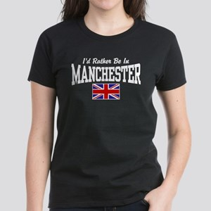 I'd Rather Be In Manchester Women's Dark T-Shirt