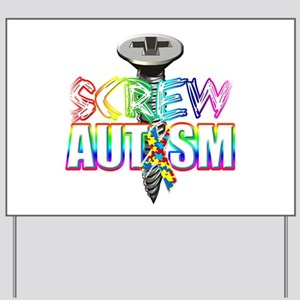Screw Autism Yard Sign