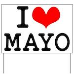 I Love Mayo Yard Sign