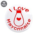 "I Love Mayonnaise 3.5"" Button (10 pack)"