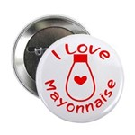 "I Love Mayonnaise 2.25"" Button (10 pack)"