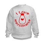 I Love Mayonnaise Kids Sweatshirt