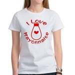 I Love Mayonnaise Women's T-Shirt