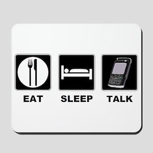 Eat Sleep Talk Mousepad