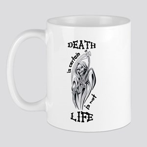 Death is Certain Life is Not Mug