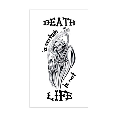 Death Is Certain Life Is Not Rectangle Decal By Scorpionsamore