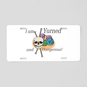 Yarned and Dangerous Aluminum License Plate