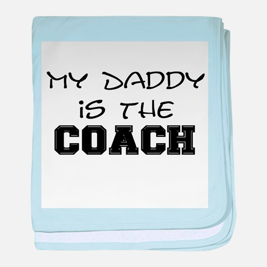 My daddy is the coach baby blanket