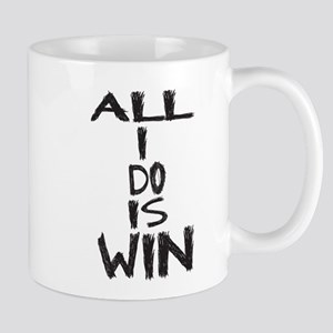 ALL I DO IS WIN Mug