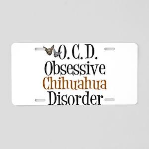 Obsessive Chihuahua Disorde Aluminum License Plate