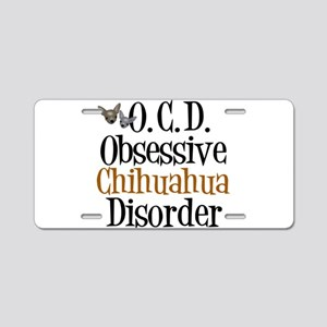 Obsessive Chihuahua Disorder Aluminum License Plat