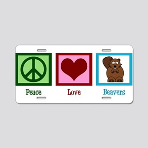 Peace Love Beavers Aluminum License Plate