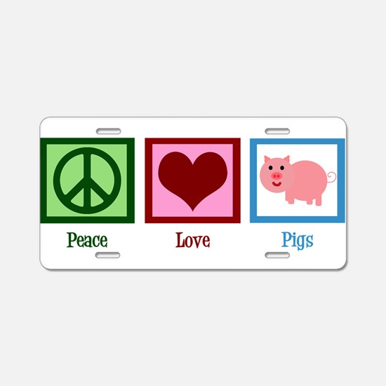 Peace Love Pigs Aluminum License Plate