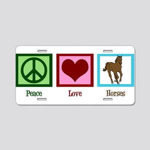 Peace Love Horses Aluminum License Plate