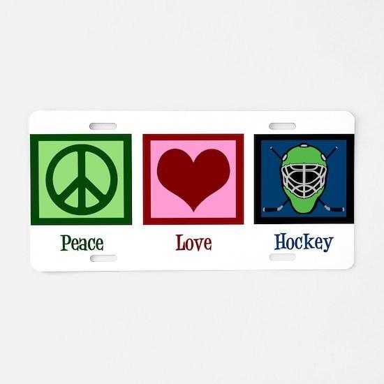 Peace Love Hockey Aluminum License Plate