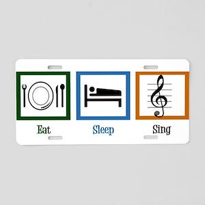 Eat Sleep Sing Aluminum License Plate