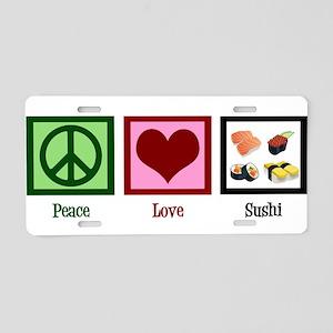 Peace Love Sushi Aluminum License Plate