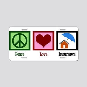 Peace Love Insurance Aluminum License Plate