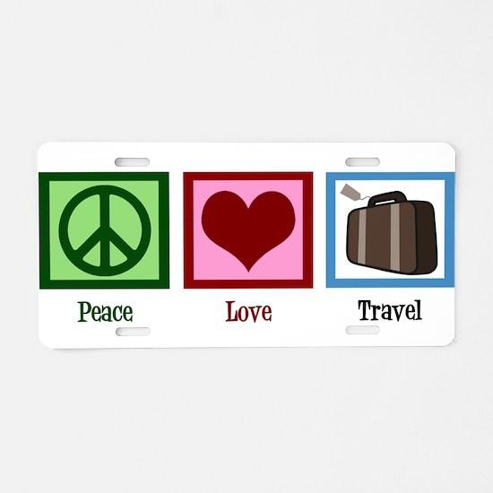 Peace Love Travel Aluminum License Plate