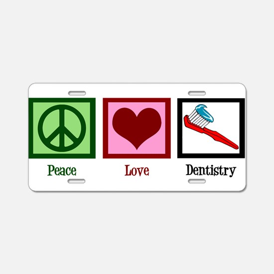 Peace Love Dentistry Aluminum License Plate