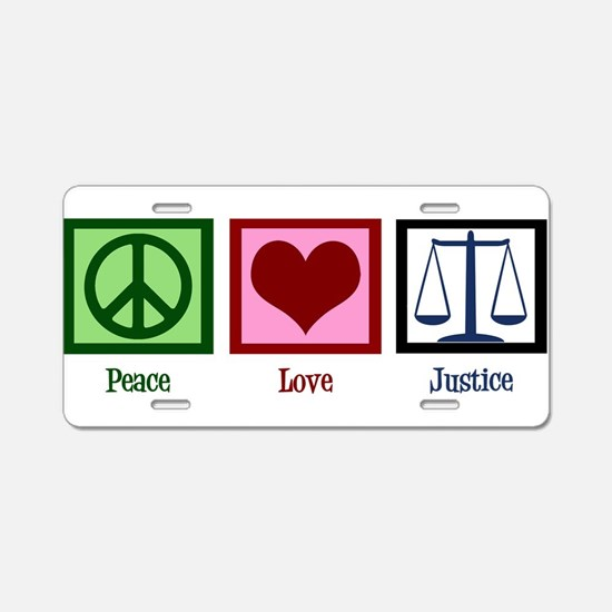 Peace Love Justice Aluminum License Plate