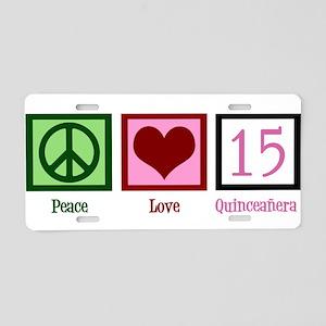 Peace Love Fifteen Aluminum License Plate