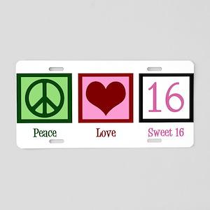 Peace Love Sweet 16 Aluminum License Plate