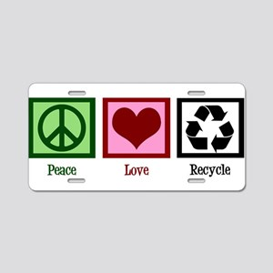 Peace Love Recycle Aluminum License Plate
