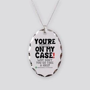 YOU'RE ALWAYS ON MY CASE - Necklace Oval Charm
