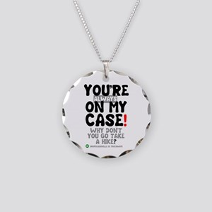 YOU'RE ALWAYS ON MY CASE Necklace Circle Charm