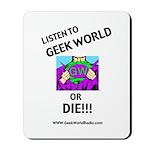 Geek World or Die Mousepad