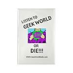 Geek World or Die Magnet (10 pack)