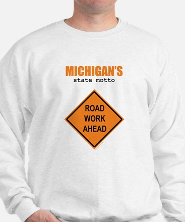 Michigan's State Motto Sweatshirt