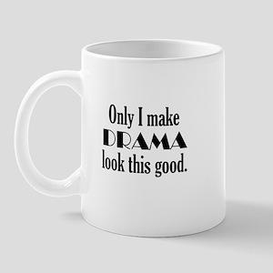 I Make Drama Look Good Mug