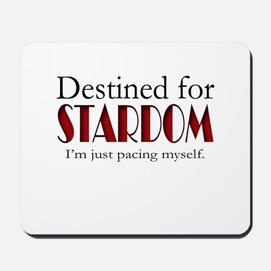 Destined for Stardom Mousepad