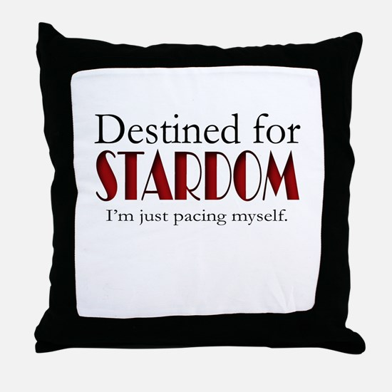 Destined for Stardom Throw Pillow