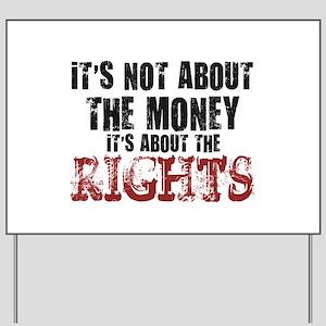 money rights Yard Sign