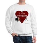 I Love My Goats Sweatshirt